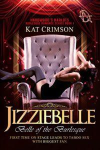 Jizziebelle Belle of the Burlesque Book 1 Hardwood's Harlots Burlesque Romance