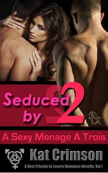 Seduced by 2, by Kat Crimson: Free Erotic Romance, Instafreebie Erotica