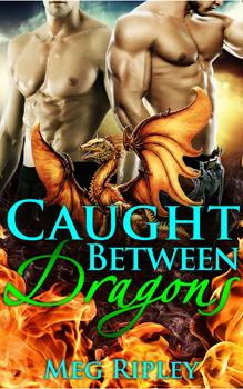 Caught Between Dragons, by Meg Ripley: Free Erotic Romance, Instafreebie Erotica