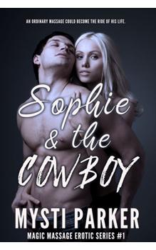 Sophie and the Cowboy, by Mysti Parker: Free Erotic Romance, Instafreebie Erotica