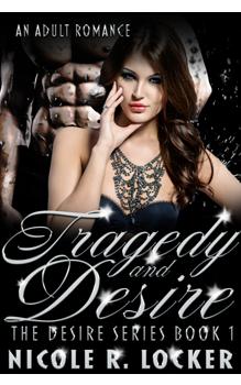 Trajedy and Desire, by Nicole R Locker: Free Erotic Romance, Instafreebie Erotica