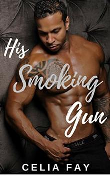 His Smoking Gun, by Celia Fay: Free Erotic Romance, Instafreebie Erotica