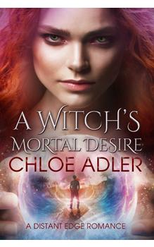 A Witch's Mortal Desire, by Chloe Adler: Free Erotic Romance, Instafreebie Erotica