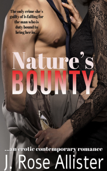 Nature's Bounty, by J. Rose Allister: Free Erotic Romance, Instafreebie Erotica