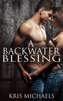 A Backwater Blessing, by Kris Michaels: Free Erotic Romance, Instafreebie Erotica