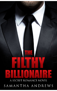 The Filthy Billionaire, by Samantha Andrews: Free Erotic Romance, Instafreebie Erotica