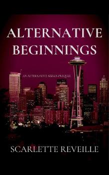Alternate Beginnings, by Scarlette Reveille: Free Erotic Romance, Instafreebie Erotica