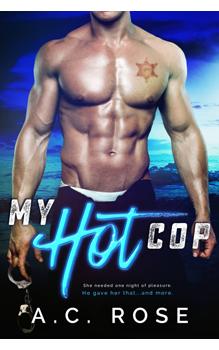 My Hot Cop, by A.C. Rose: Free Erotic Romance, Instafreebie Erotica