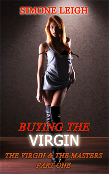 Buying the Virgin, by Simone Leigh: Free Erotic Romance, Instafreebie Erotica